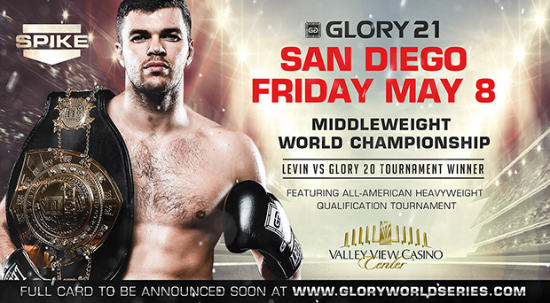 Sunny San Diego hosts GLORY 21 on May 8