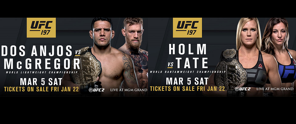 It's On! Dos Anjos/McGregor, Holm/Tate set for UFC 197