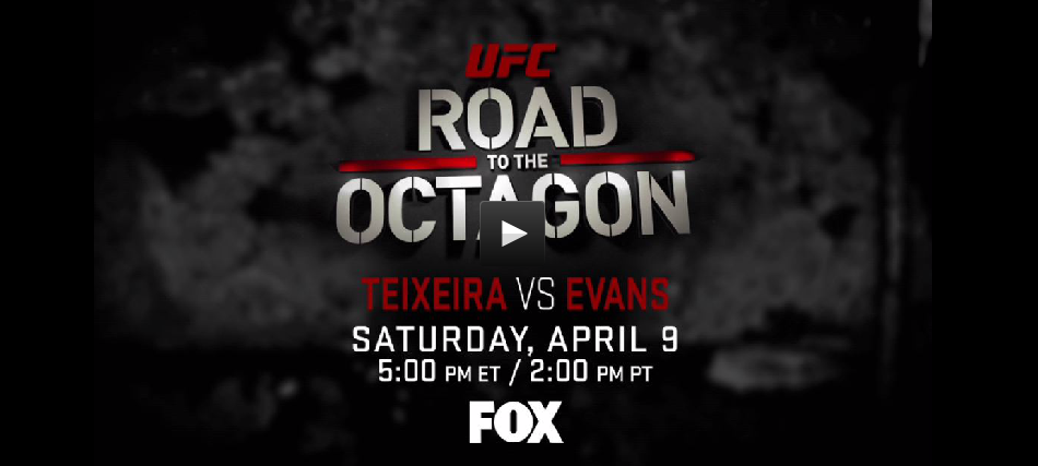 UFC Road to the Octagon: Teixeira vs. Evans – Preview
