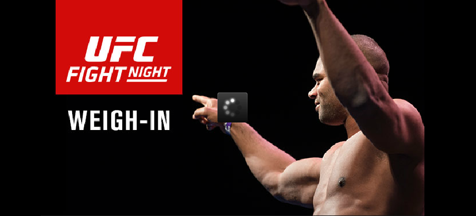 WATCH:  UFC Fight Night Rotterdam Weigh-ins 11:30 am EST