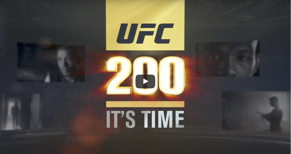 UFC 200:  It's Time airs Sunday night at 10:30 pm EST – Preview here