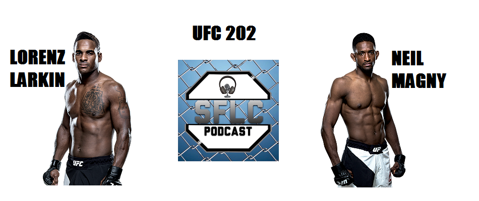 Lorenz Larkin talks Neil Magny UFC 202 matchup on SFLC Podcast