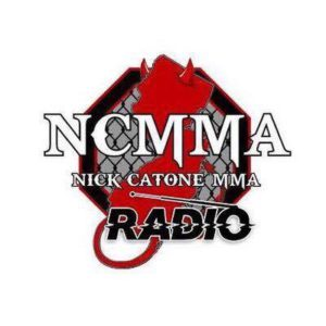 Nick Catone MMA Radio - NCMMA
