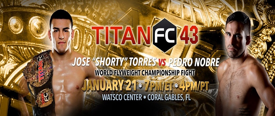 Jose Torres defends Titan FC flyweight title against Pedro Nobre on January 21