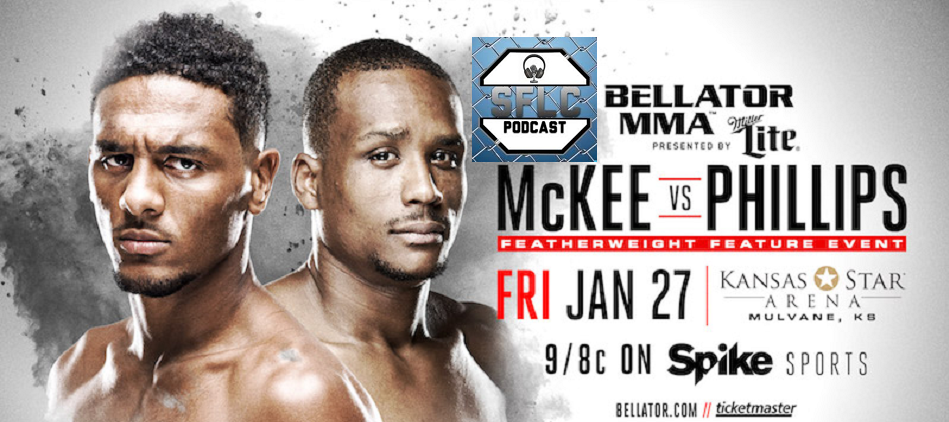 SFLC Podcast – Episode – 207: A.J. McKee talks Bellator 171, Brandon Philips