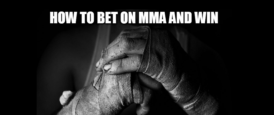 How To Bet On MMA And Win