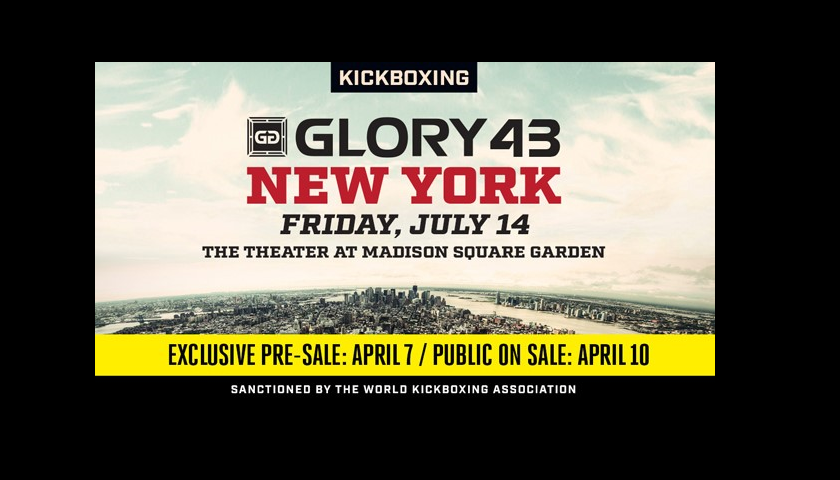The Theater at Madison Square Garden in New York City Hosts GLORY 43 New York and GLORY 43 SuperFight Series on July 14