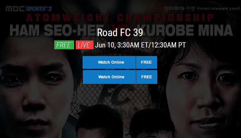 WATCH: Road FC 39 - Jun 10, 3:30AM ET/12:30AM PT - FREE