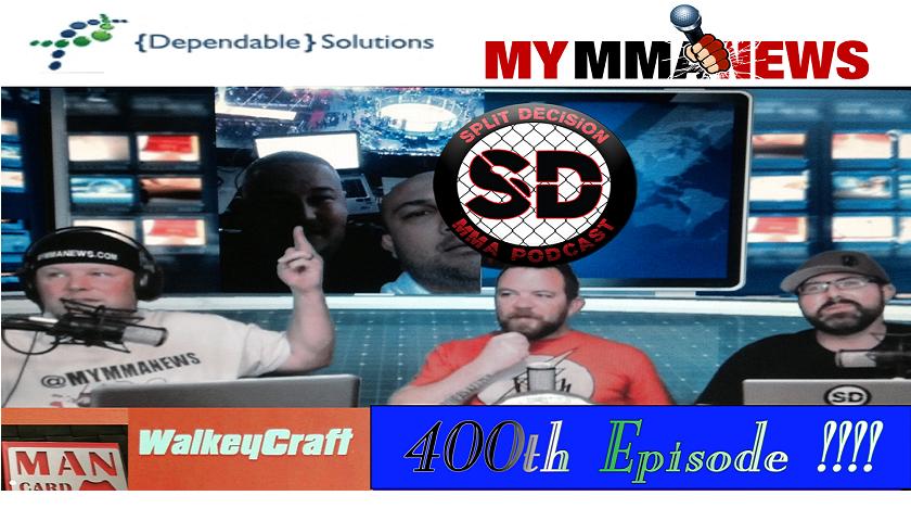 Split Decision MMA Podcast - 400th Episode