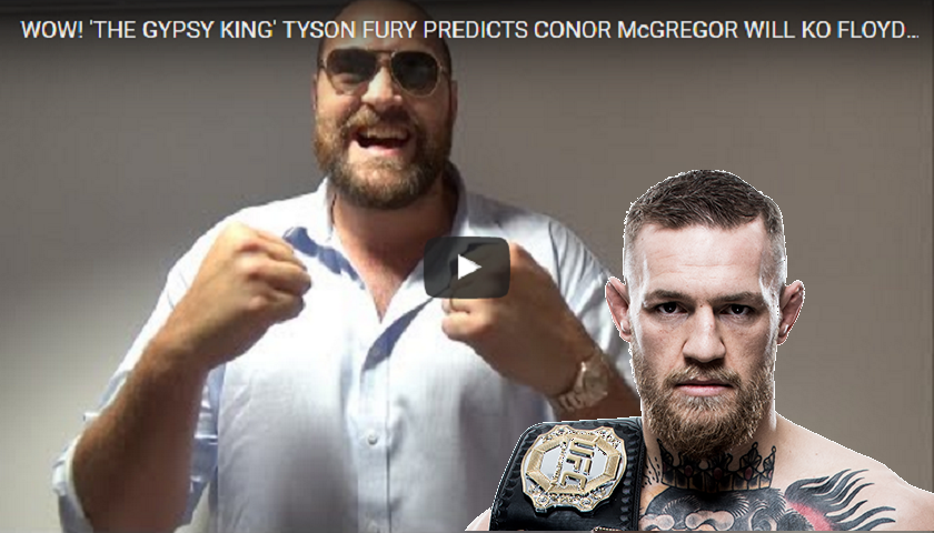 Conor McGregor will knock Mayweather out in 35 seconds - Tyson Fury