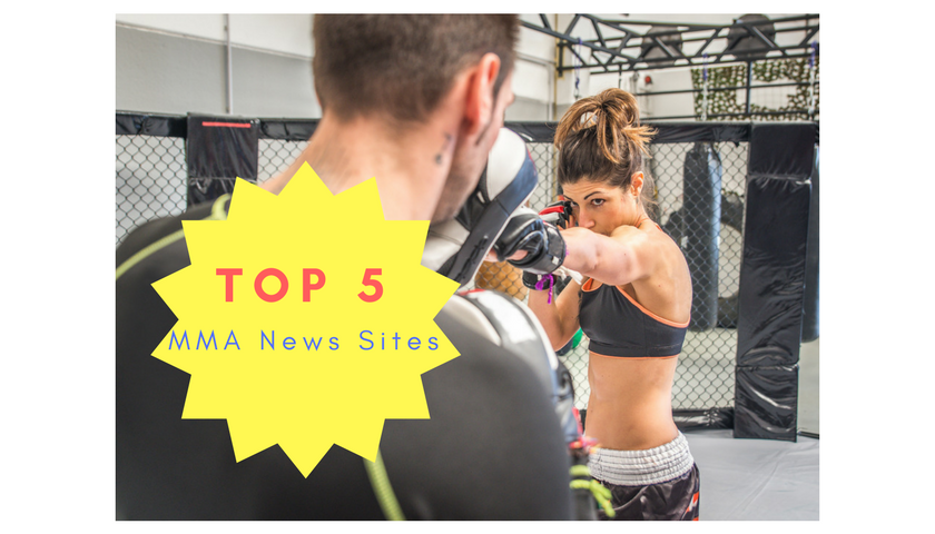 Top 5 MMA News Sites – Where to get your mixed martial arts news while avoiding click bait