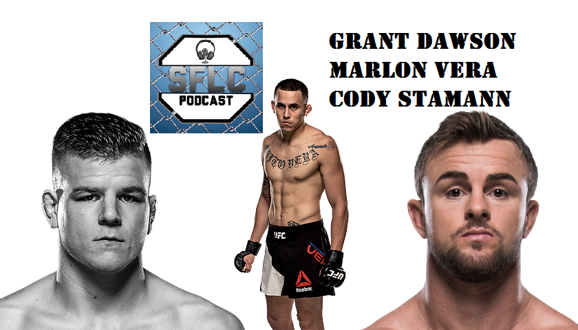 Grant Dawson, Cody Stamann, and Marlon Vera join SFLC Podcast