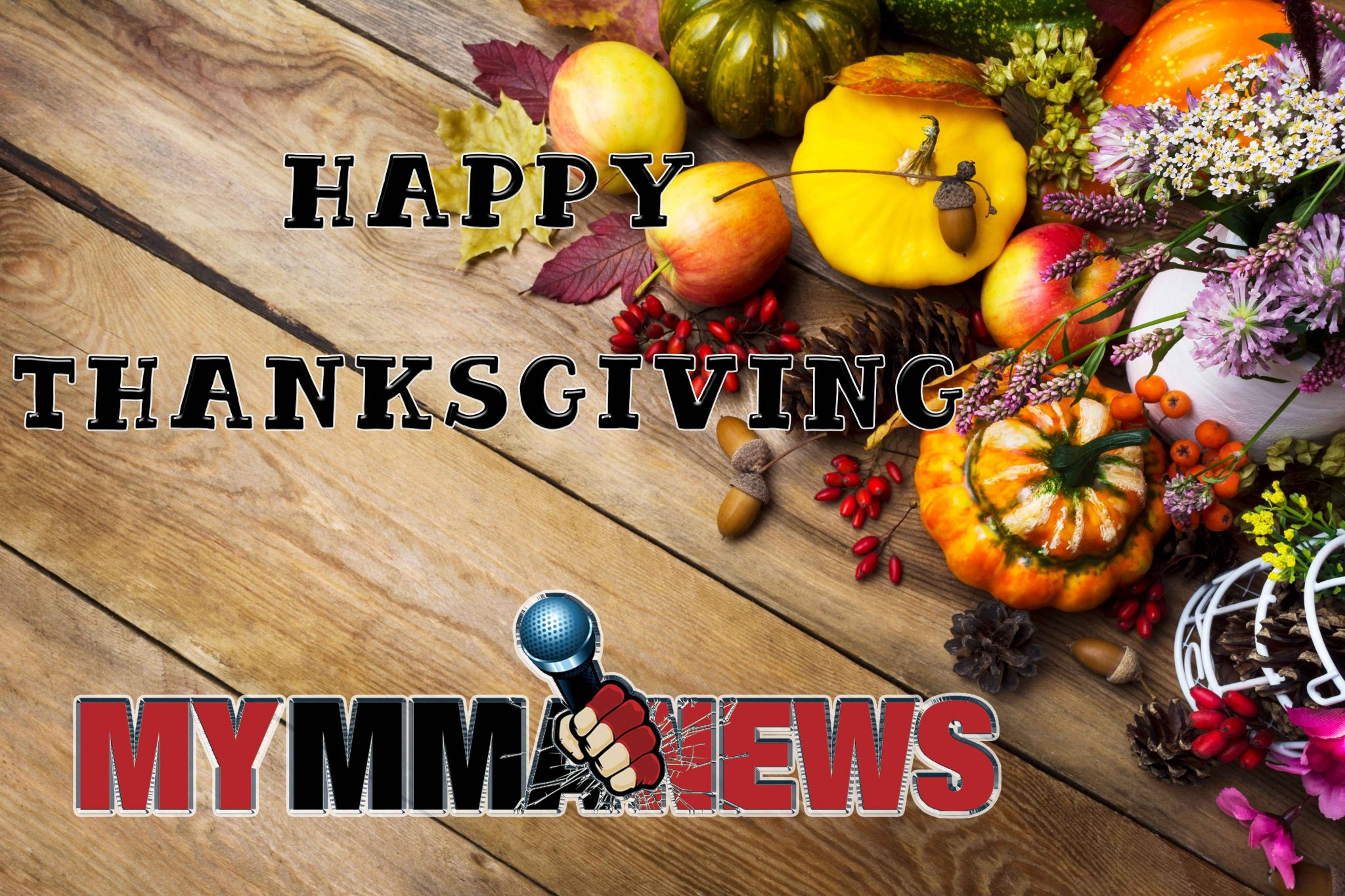 Happy Thanksgiving, Turkey Day, MyMMANews
