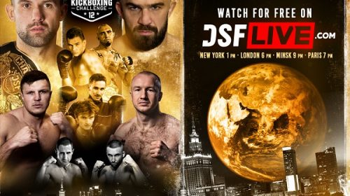 WATCH FOR FREE – DSF Kickboxing Challenge 12: Warsaw – today on DSFLIVE.com (New York 1 PM, London 6 PM tonight)