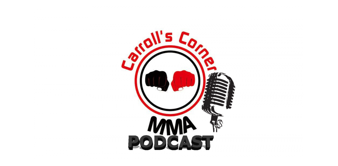 Carroll's Corner MMA Podcast Episodes
