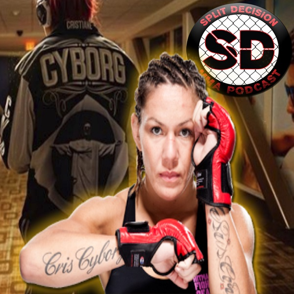 Cris Cyborg on Split Decision MMA Podcast