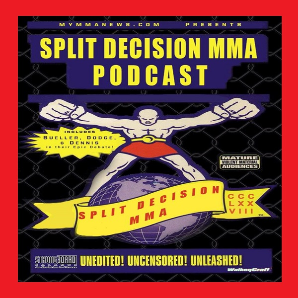 Split Decision MMA Podcast - Weekly MMA News, Upcoming UFC events