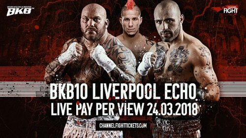Order and Watch – BKB10 – Bare Knuckle Boxing – Liverpool, England – March 24, 2018