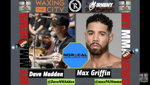 """NorCalFightMMA Podcast – Episode 129 – Featuring Max """"Pain"""" Griffin"""