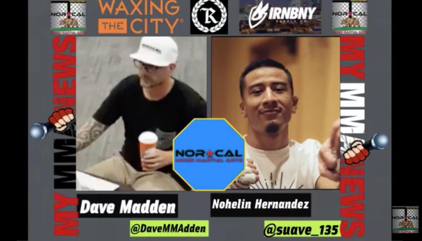 "NorCalFightMMA Podcast – Episode 132 – Featuring Nohelin ""Suave"" Hernandez"