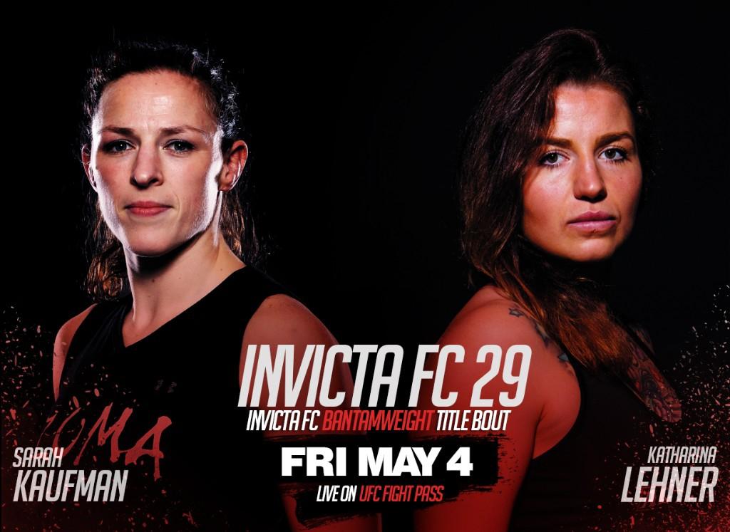 Sarah Kaufman Faces Katharina Lehner for Bantamweight Title at Invicta FC 29 on Friday, May 4