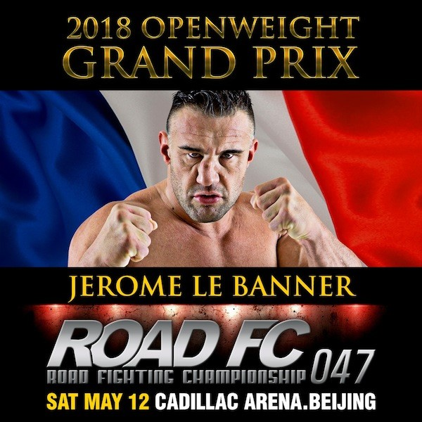 Xiaomi ROAD FC 047 adds Jerome Le Banner to the 2018 Openweight Grand Prix