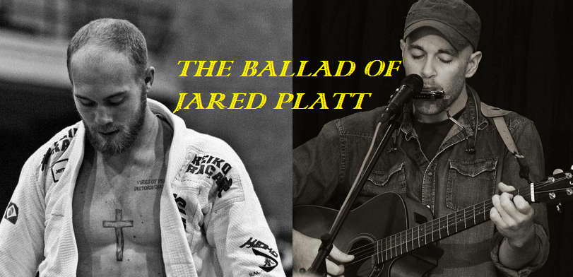 The Ballad of Jared Platt – Wrestler/MMA competitor remembered through song