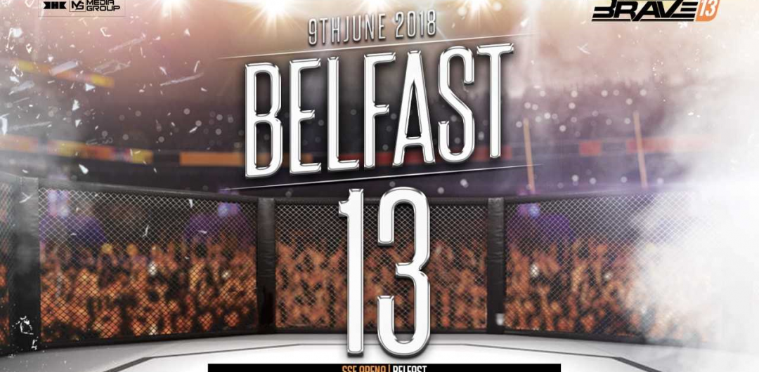 Brave Combat Federation to hold organization's first event in Europe, Brave 13 in Belfast