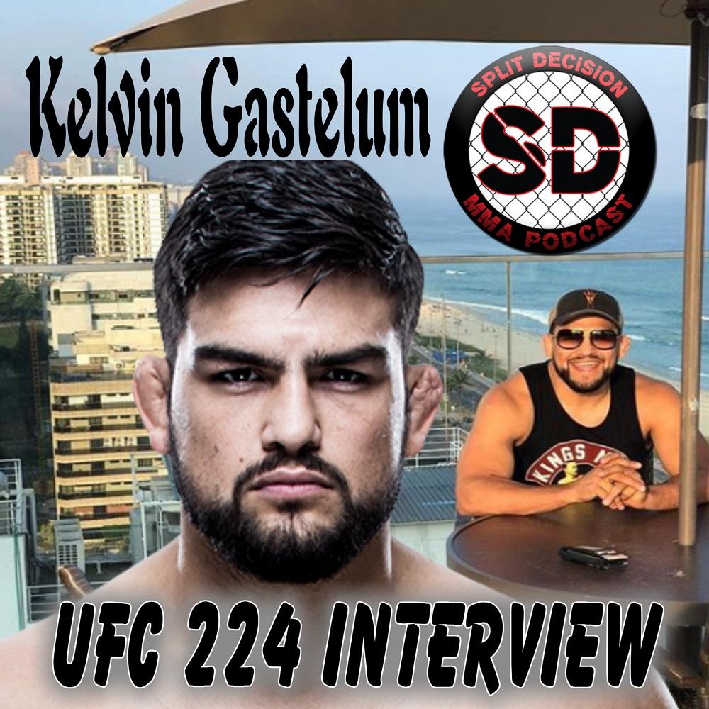 UFC 224, Kelvin Gastelum, Split Decision MMA Podcast