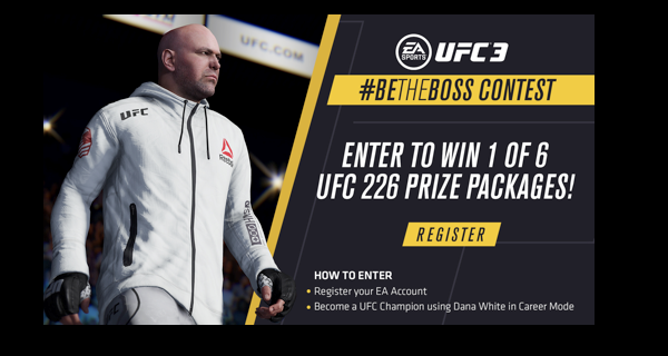Join UFC President Dana White at UFC 226 with EA SPORTS UFC 3 #BeTheBoss Contest