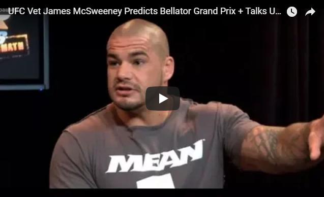 UFC Vet James McSweeney Predicts Bellator Grand Prix, Talks Upcoming Fight