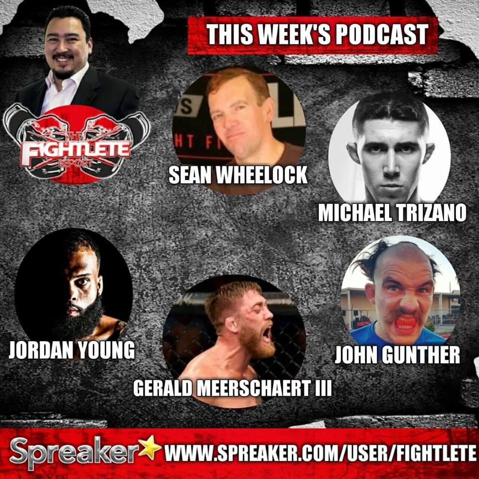 The Fightlete Report - TUF 27 Finale winner Michael Trizano, John Gunther, Gerald Meerschaert III, Jordan Young, Sean Wheelock
