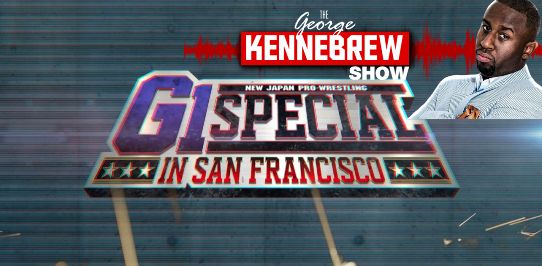 New Japan Pro Wrestling Recap – George Kennebrew Show Episode 40