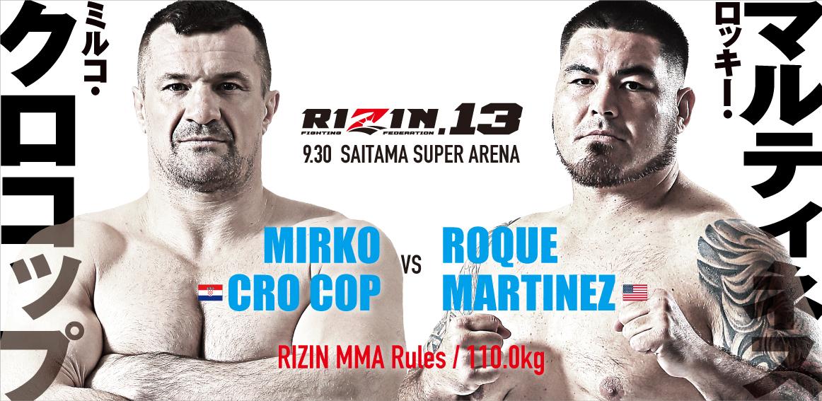 Mirko vs Martinez, Cro Cop, Rizin 13