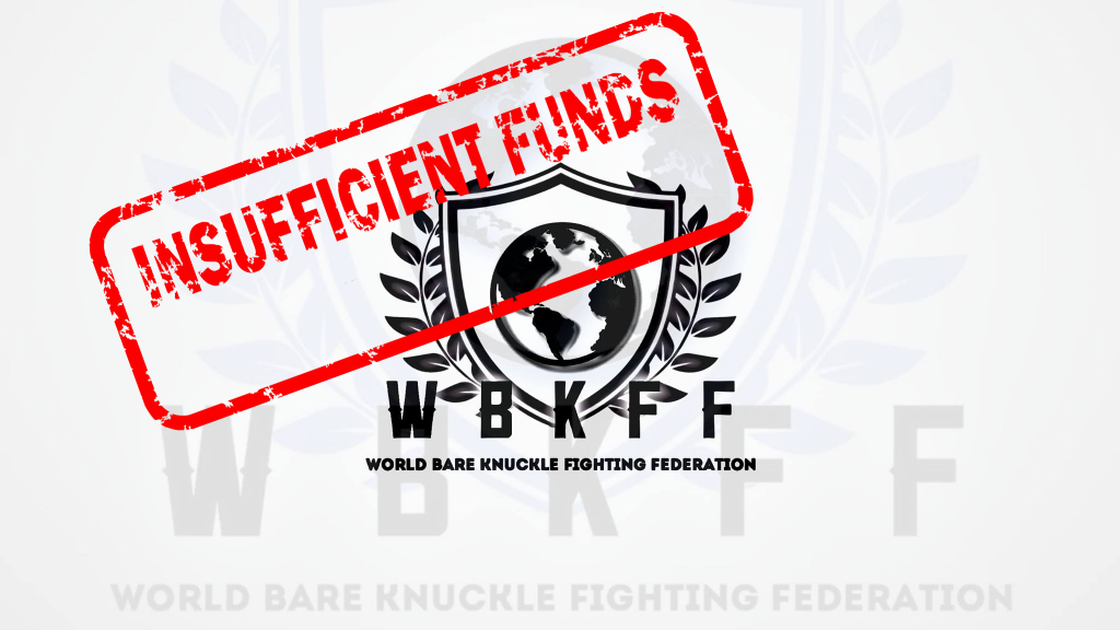 World Bare Knuckle Fighting Federation, WBKFF, insufficient funds