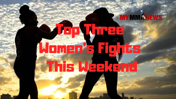 Top Three Women's Fights This Weekend