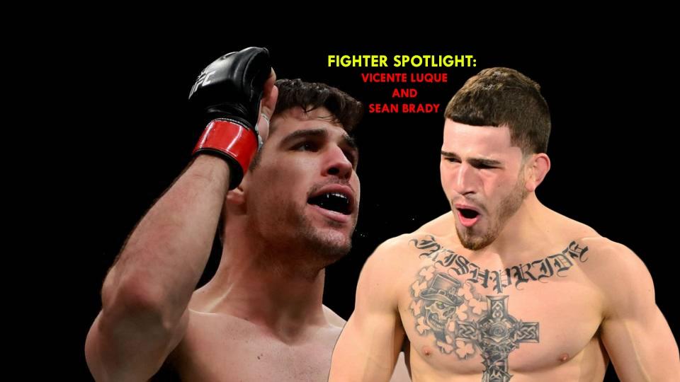 Fighter Spotlight: Vicente Luque and Sean Brady