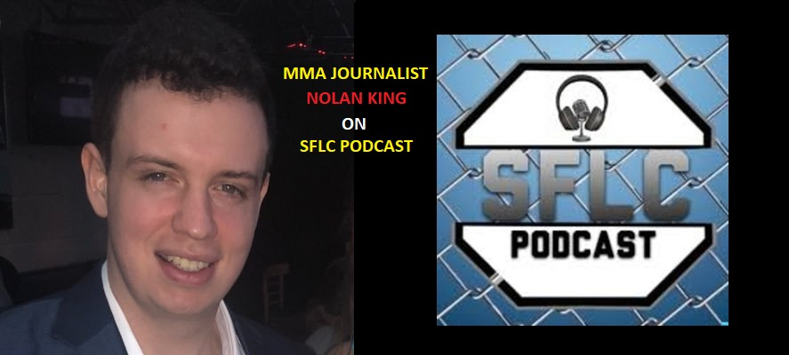MMA journalist Nolan King joins the SFLC Podcast