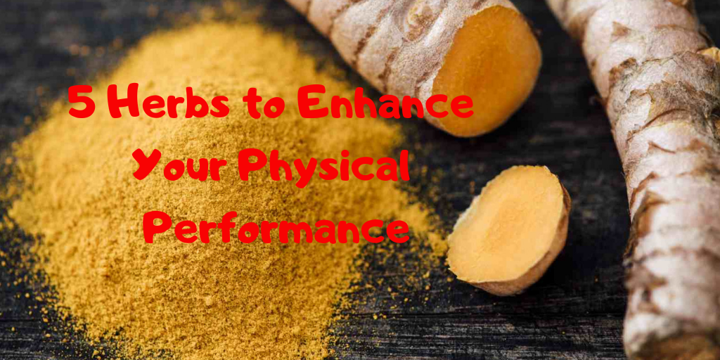 5 Herbs to Enhance Your Physical Performance