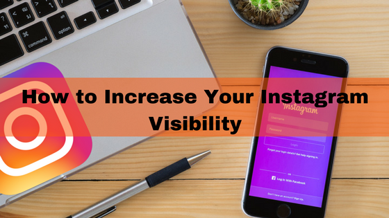 4 Effective ways to increase your brand visibility on Instagram