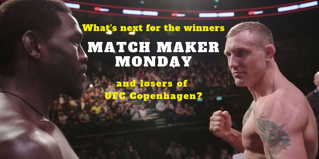 Match Maker Monday Following UFC Copenhagen