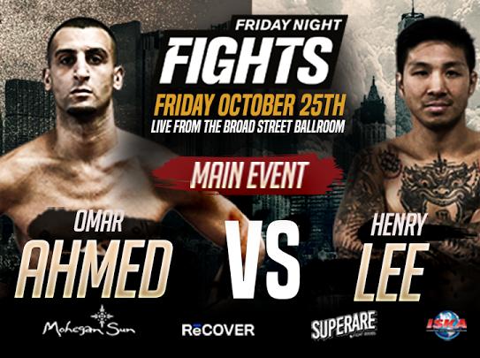 Henry Lee, Omar Ahmed, Friday Night Fights
