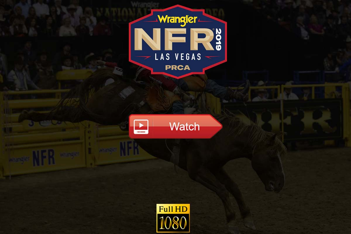 Watch Nfr National Finals Rodeo 2019 Live Stream Online