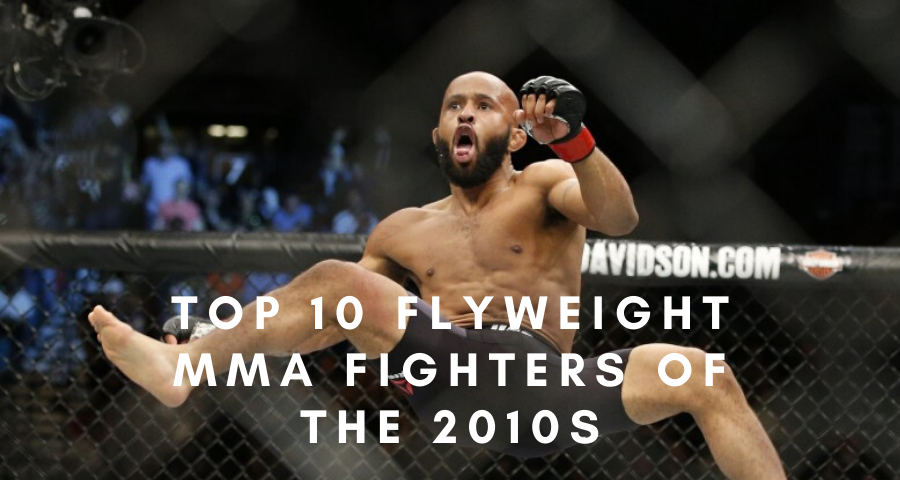 Top 10 Flyweight MMA Fighters of The 2010s