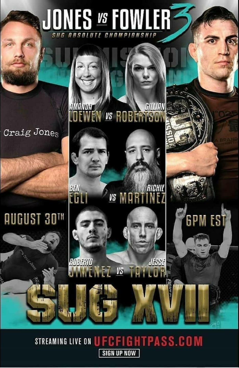 Chael Sonnen Presents Submission Underground 17 When: August 30, 2020 at 6pm ET Where: #SUGisland How To Watch: UFC Fight Pass