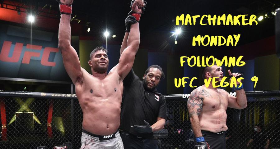 Matchmaker Monday following UFC Vegas 9