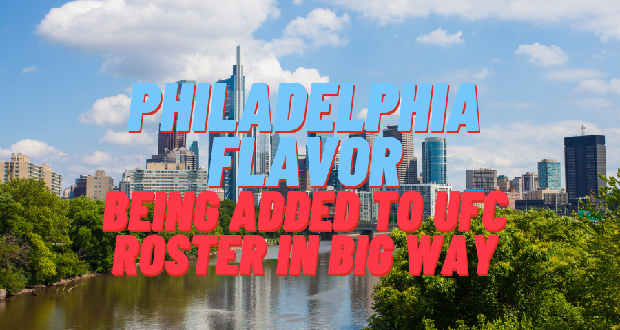 Philadelphia flavor being added to UFC roster in big way