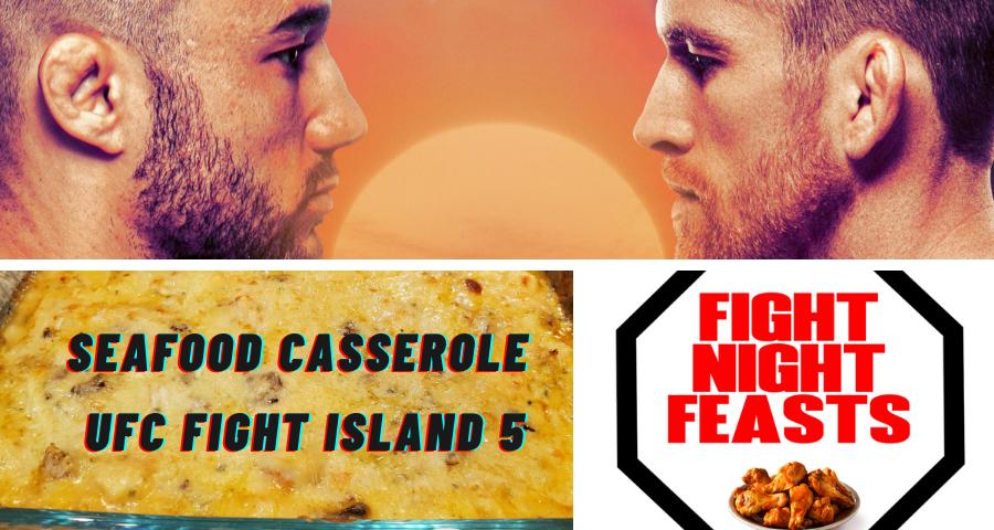 Seafood Casserole - Fight Night Feasts - UFC Fight Island 5