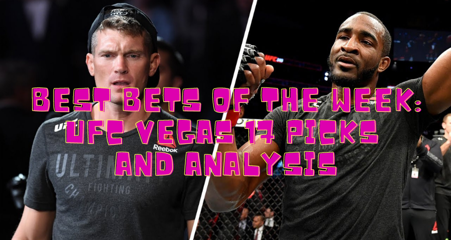 Best Bets of the Week: UFC Vegas 17 Picks and Analysis