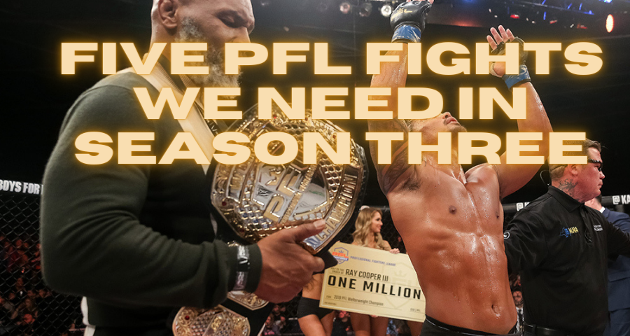 Five PFL Fights We Need in Season Three
